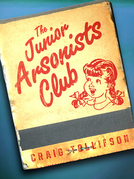 The Junior Arsonist's Club